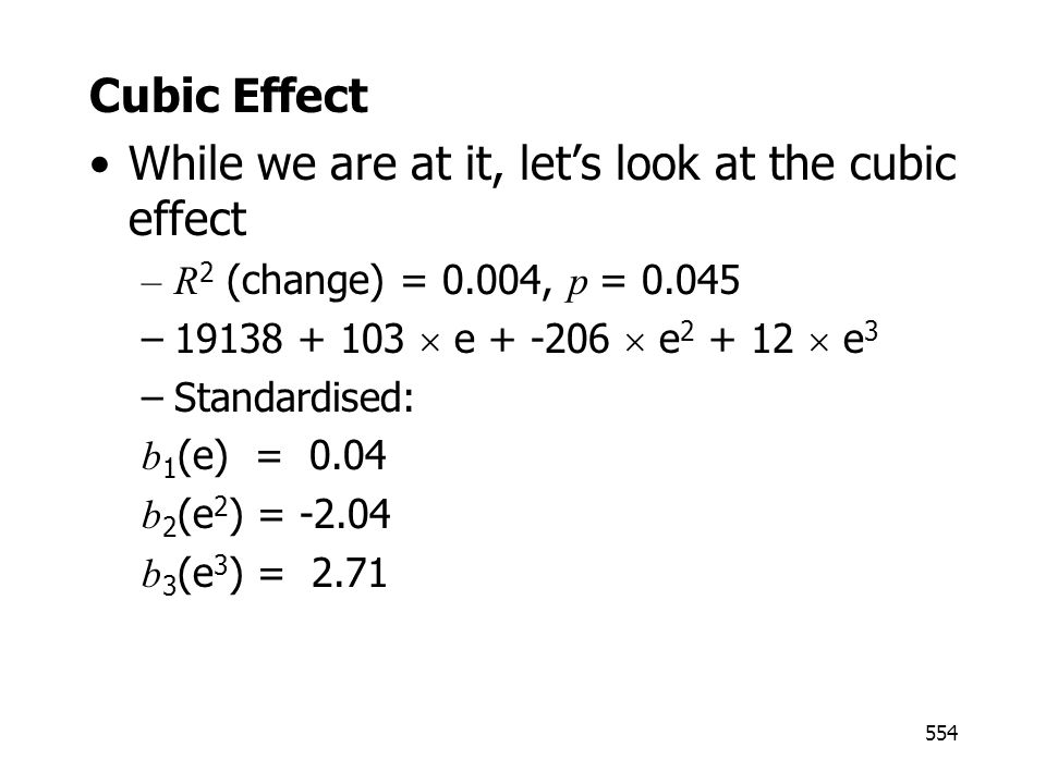 While we are at it, let's look at the cubic effect