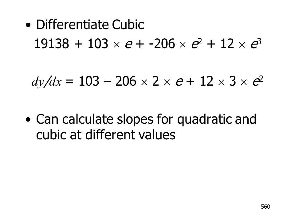 Differentiate Cubic 19138 + 103  e + -206  e2 + 12  e3. dy/dx = 103 – 206  2  e + 12  3  e2.