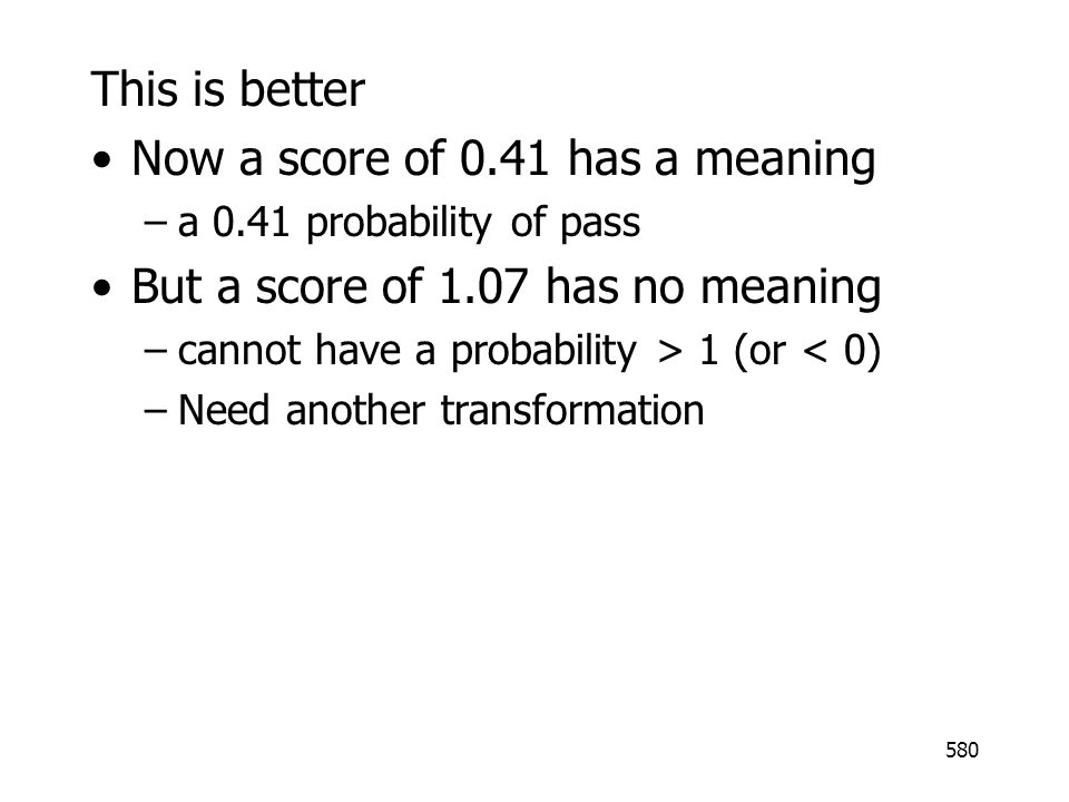Now a score of 0.41 has a meaning But a score of 1.07 has no meaning