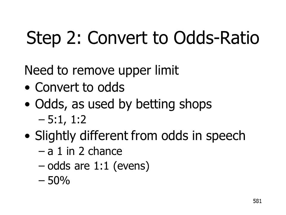 Step 2: Convert to Odds-Ratio