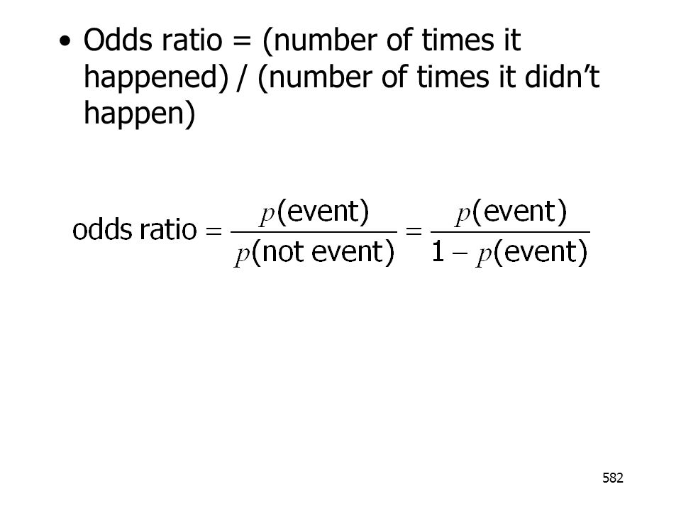 Odds ratio = (number of times it happened) / (number of times it didn't happen)