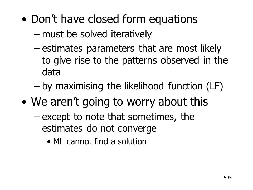 Don't have closed form equations
