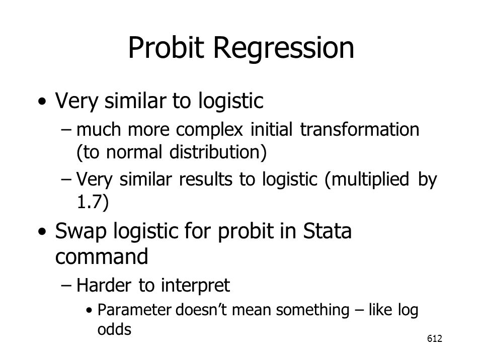 Probit Regression Very similar to logistic