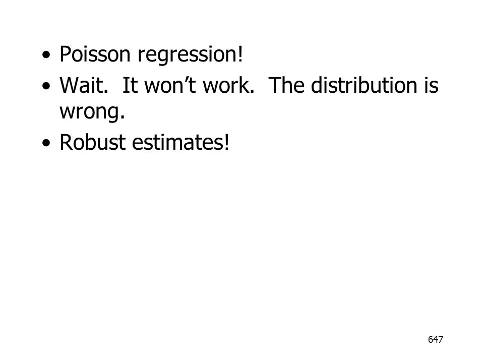 Poisson regression! Wait. It won't work. The distribution is wrong. Robust estimates!