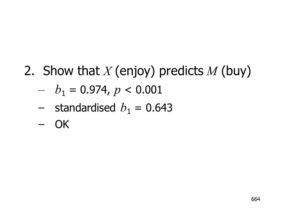 Show that X (enjoy) predicts M (buy) b1 = 0.974, p < 0.001