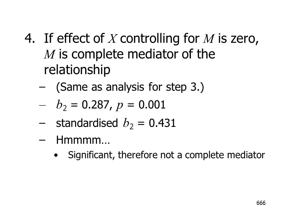 If effect of X controlling for M is zero, M is complete mediator of the relationship