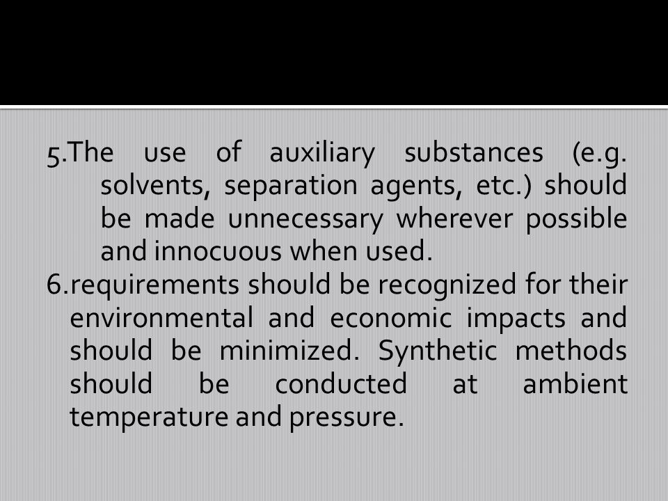 5. The use of auxiliary substances (e. g