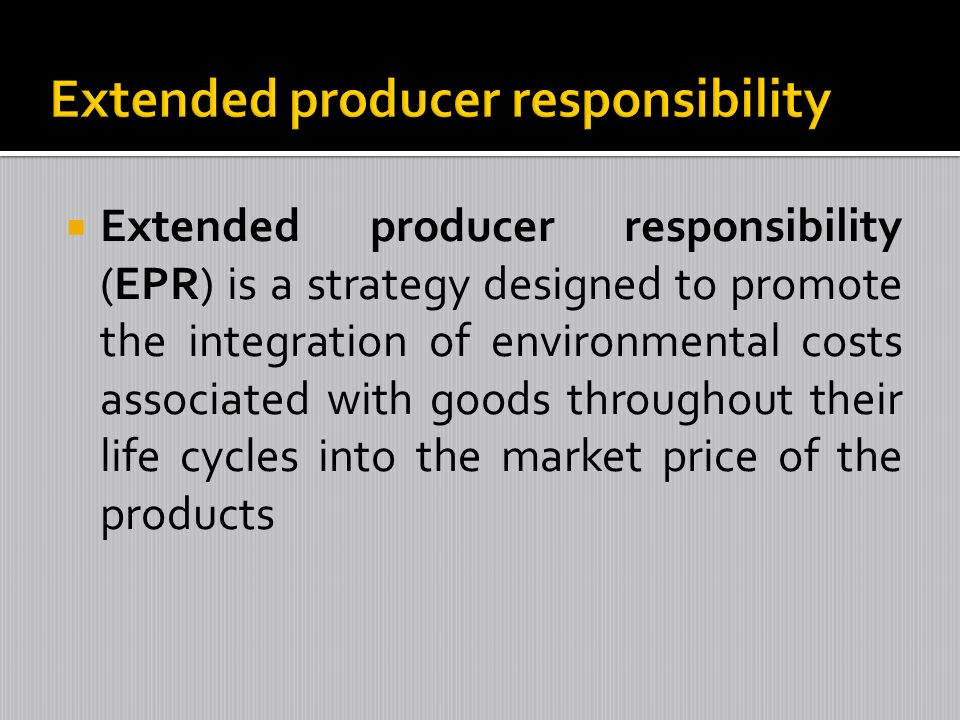Extended producer responsibility