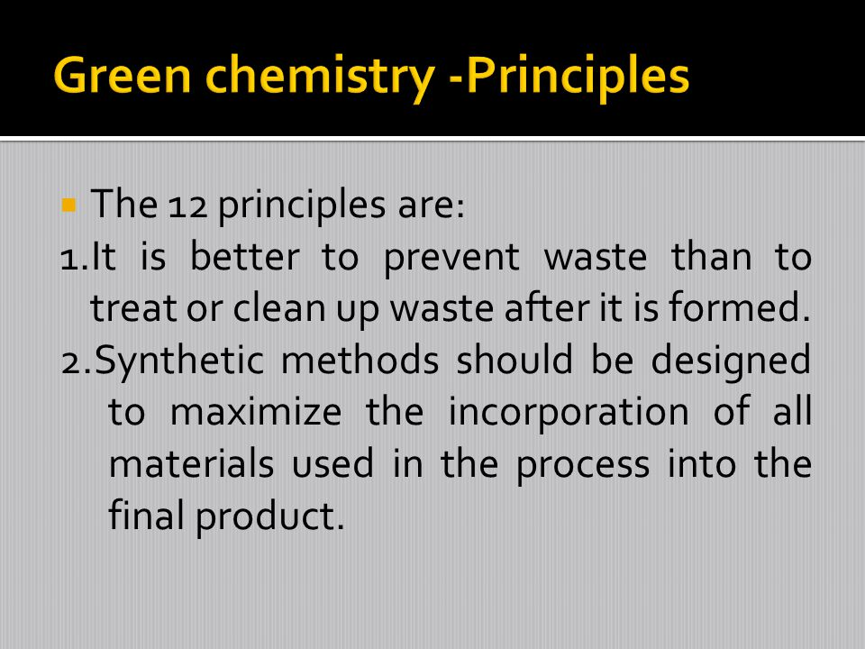 Green chemistry -Principles