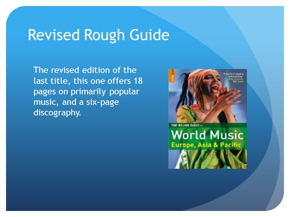 Revised Rough Guide The revised edition of the last title, this one offers 18 pages on primarily popular music, and a six-page discography.