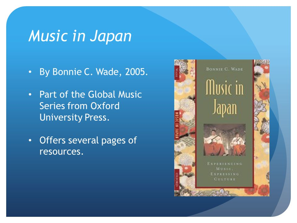 Music in Japan By Bonnie C. Wade, 2005.