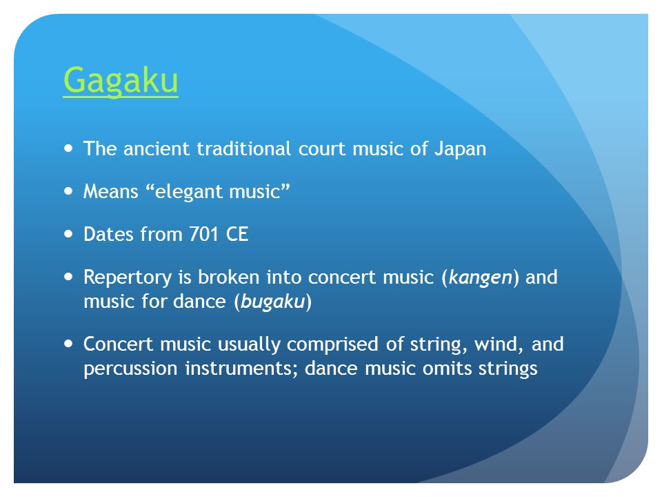 Gagaku The ancient traditional court music of Japan