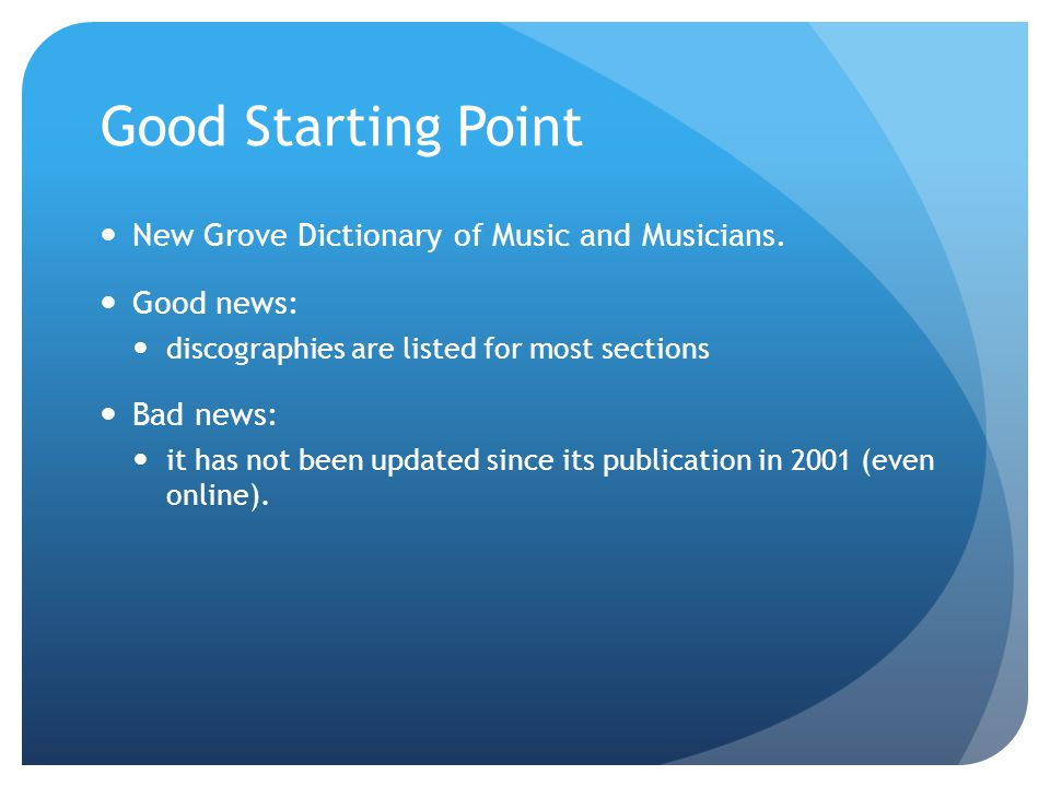 Good Starting Point New Grove Dictionary of Music and Musicians.