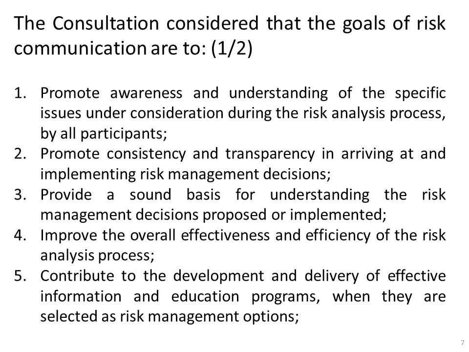The Consultation considered that the goals of risk communication are to: (1/2)