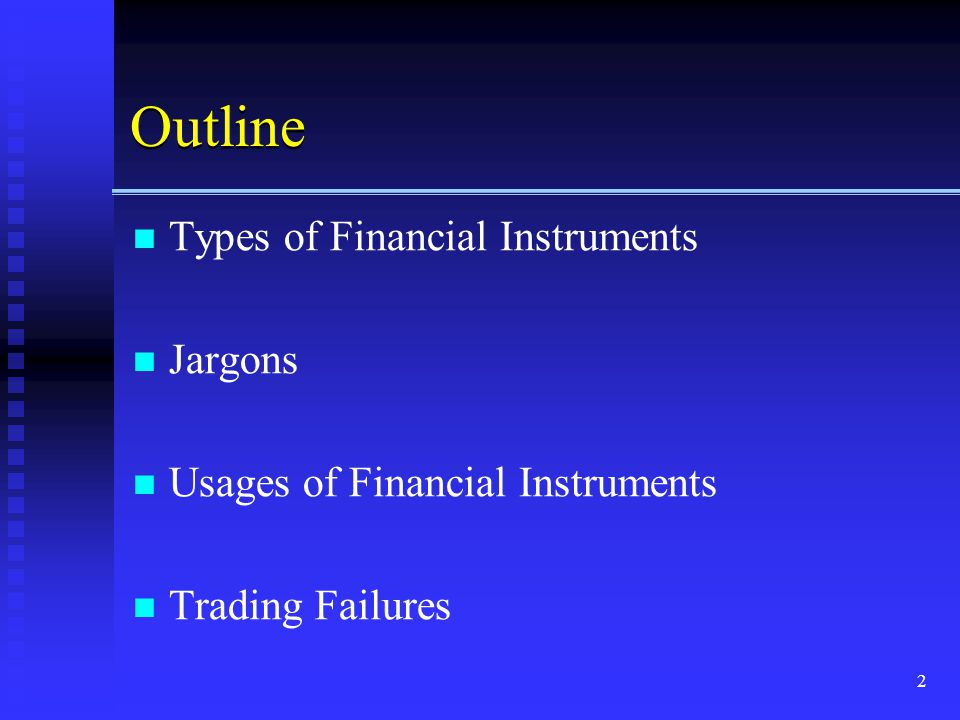 Outline Types of Financial Instruments Jargons