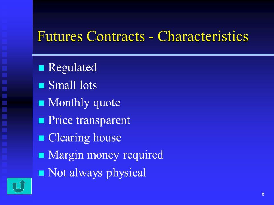 Futures Contracts - Characteristics