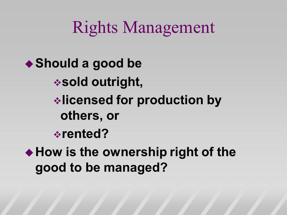 Rights Management Should a good be sold outright,