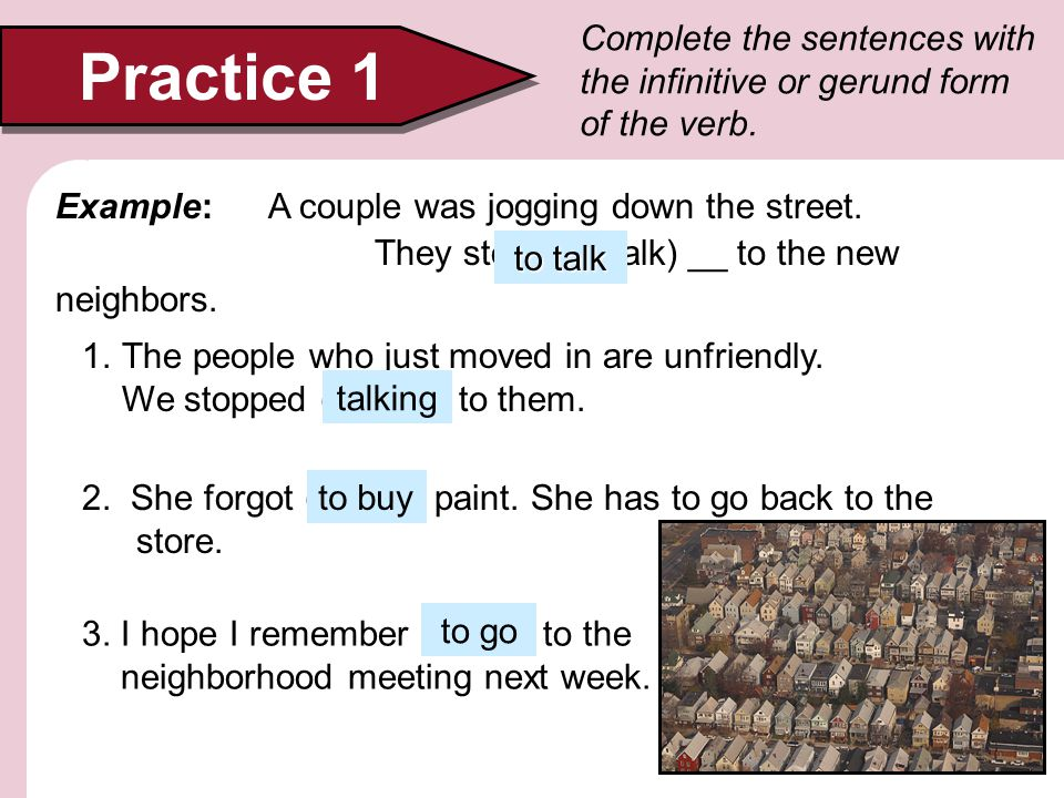 Complete the sentences with the infinitive or gerund form of the verb.