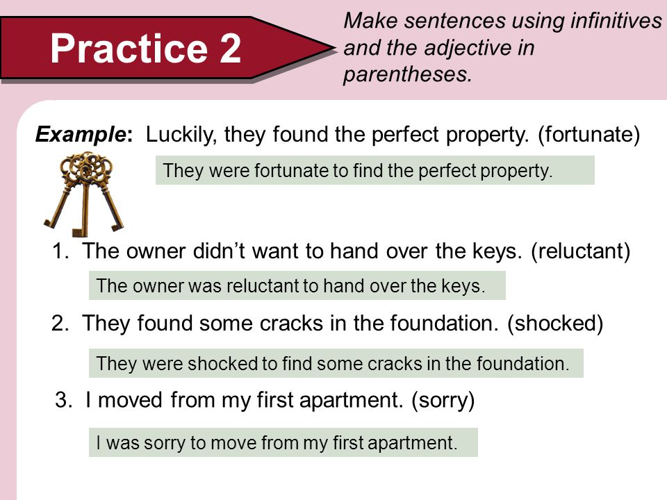 Make sentences using infinitives and the adjective in parentheses.