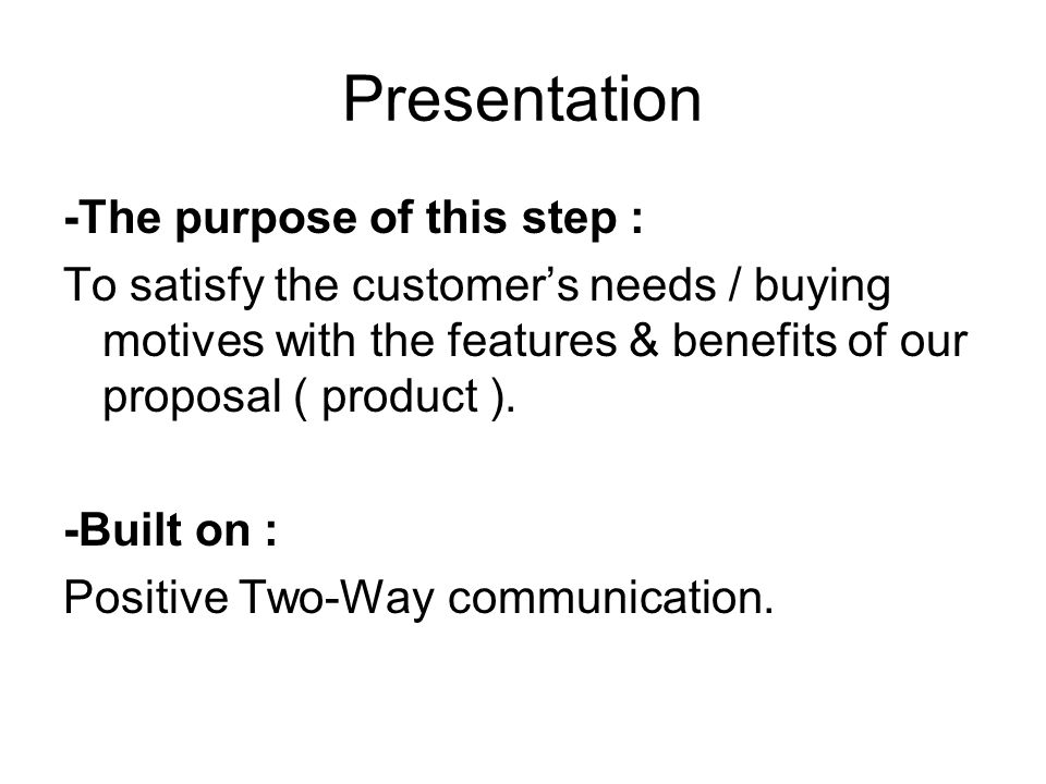 Presentation -The purpose of this step :