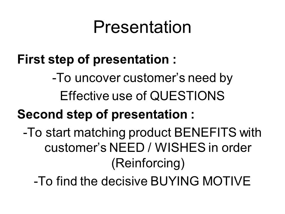 Presentation First step of presentation :