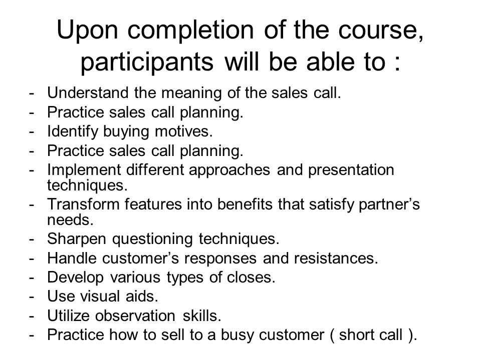 Upon completion of the course, participants will be able to :