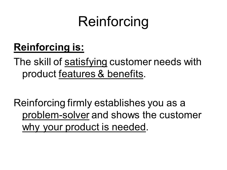 Reinforcing Reinforcing is: