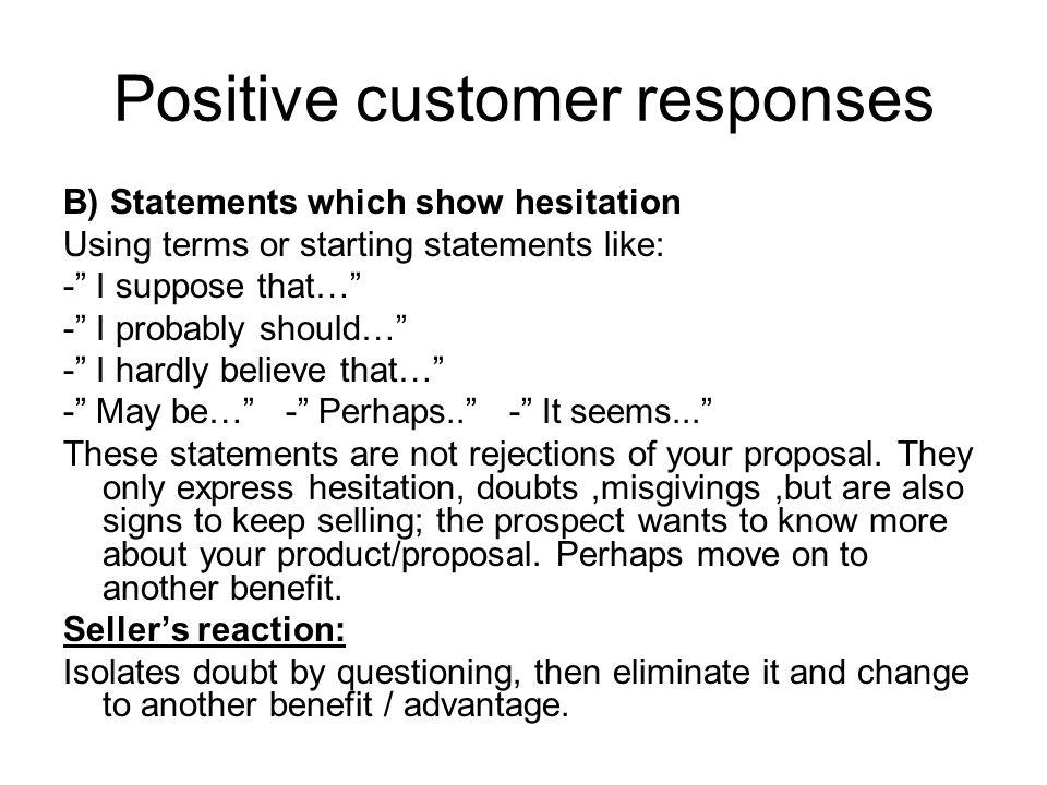 Positive customer responses
