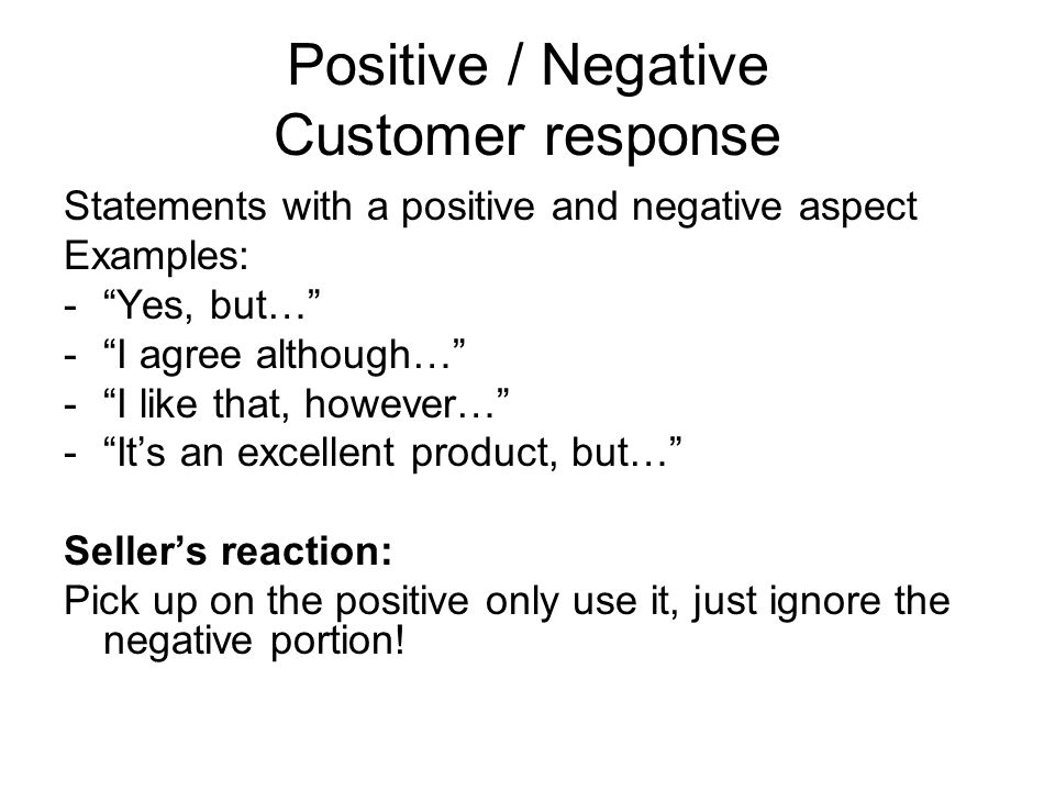 Positive / Negative Customer response