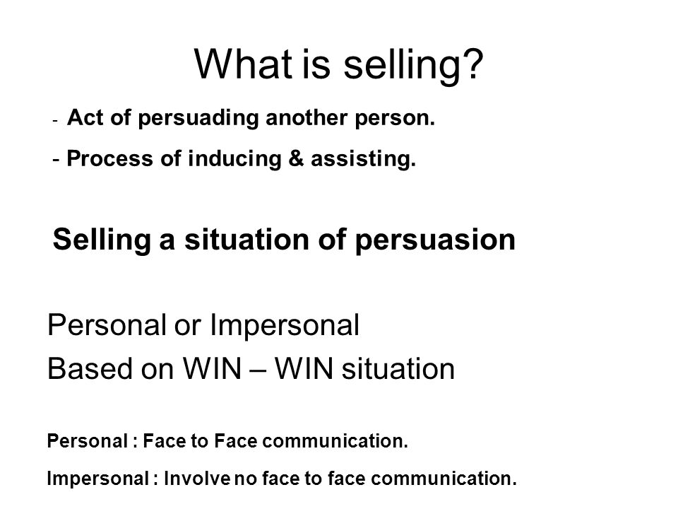 What is selling Selling a situation of persuasion