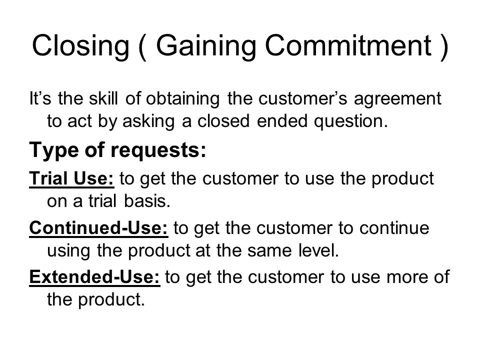 Closing ( Gaining Commitment )