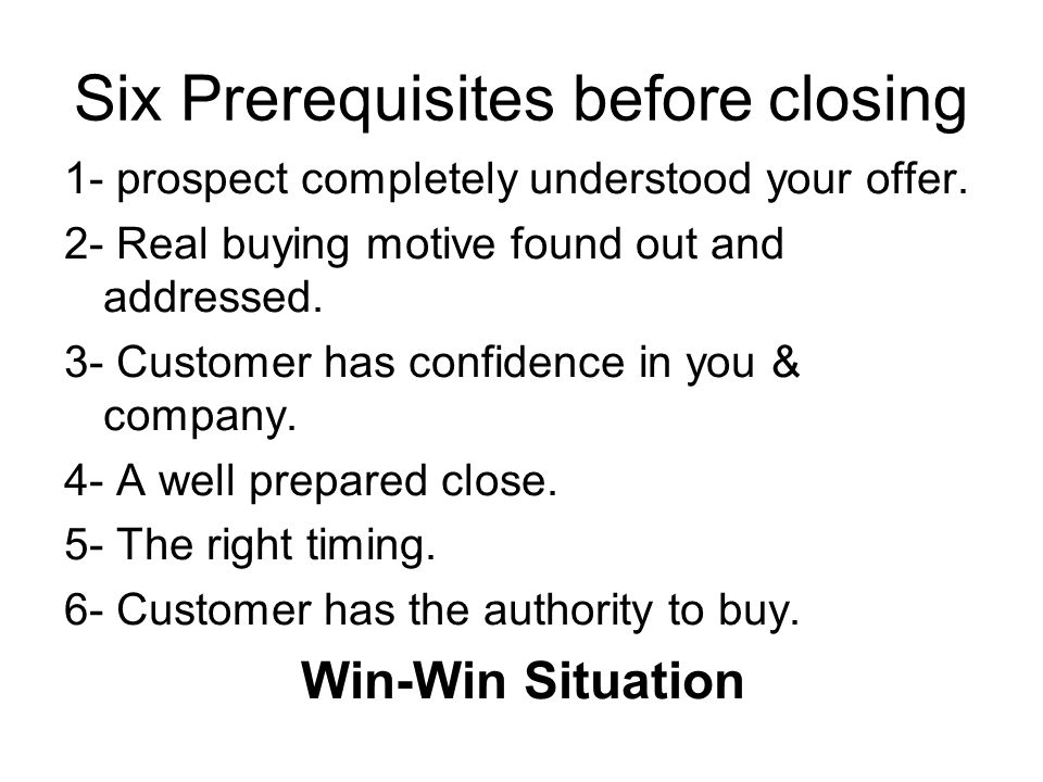 Six Prerequisites before closing