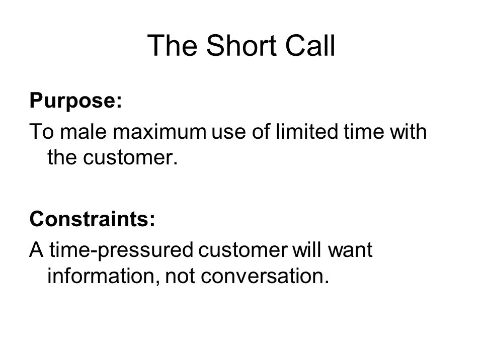 The Short Call Purpose: