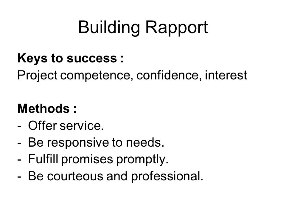 Building Rapport Keys to success :