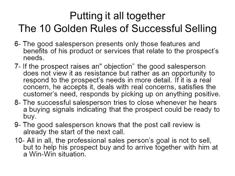 Putting it all together The 10 Golden Rules of Successful Selling