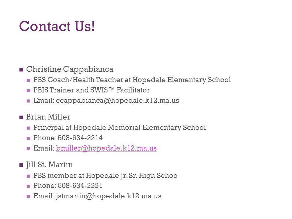 Contact Us! Christine Cappabianca Brian Miller Jill St. Martin