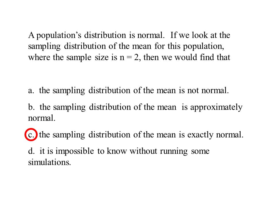 A population's distribution is normal