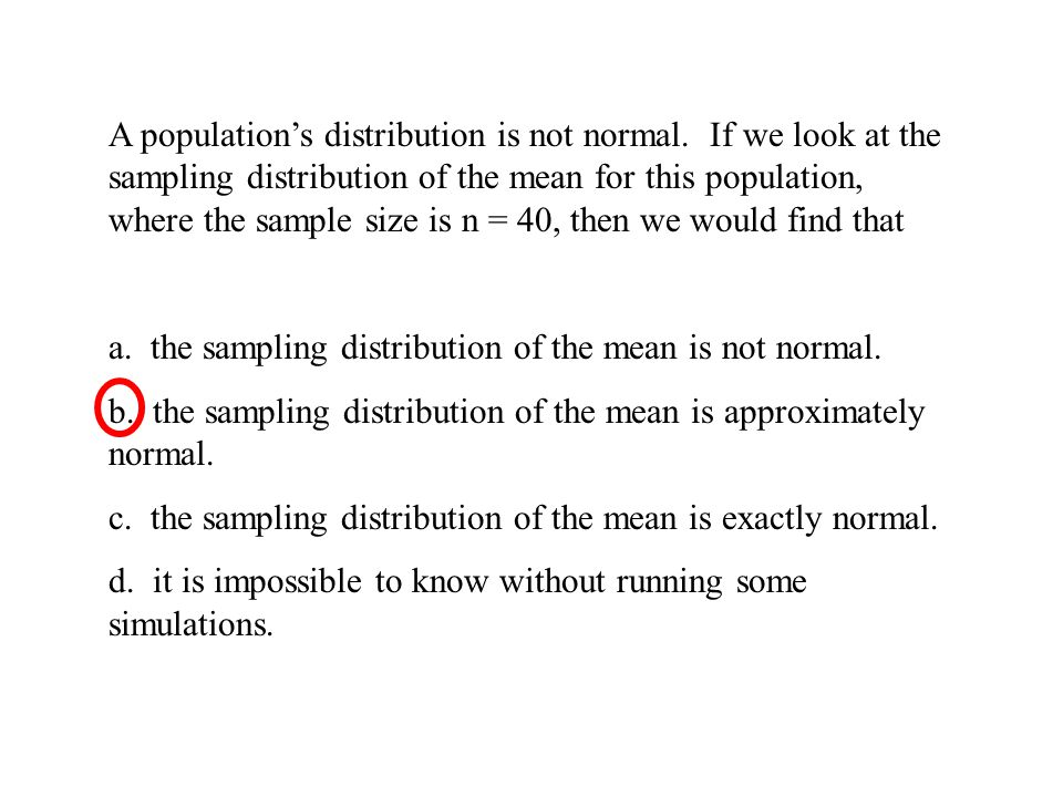 A population's distribution is not normal