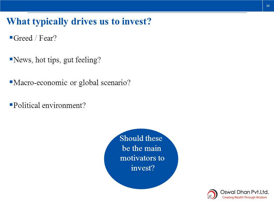 What typically drives us to invest