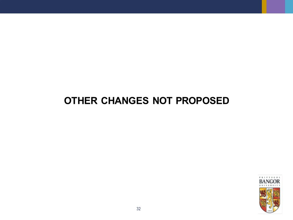 OTHER CHANGES NOT PROPOSED
