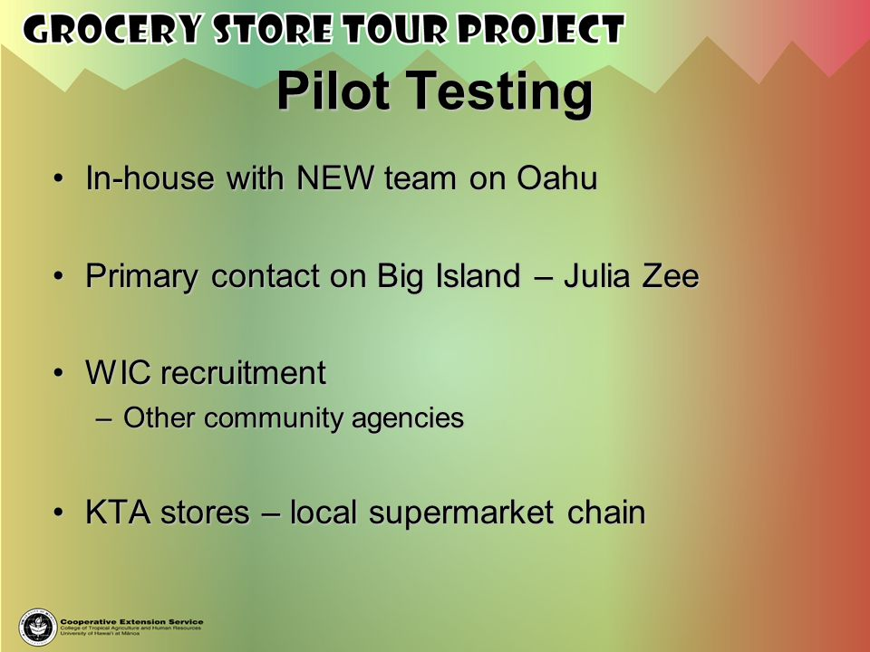 Pilot Testing In-house with NEW team on Oahu
