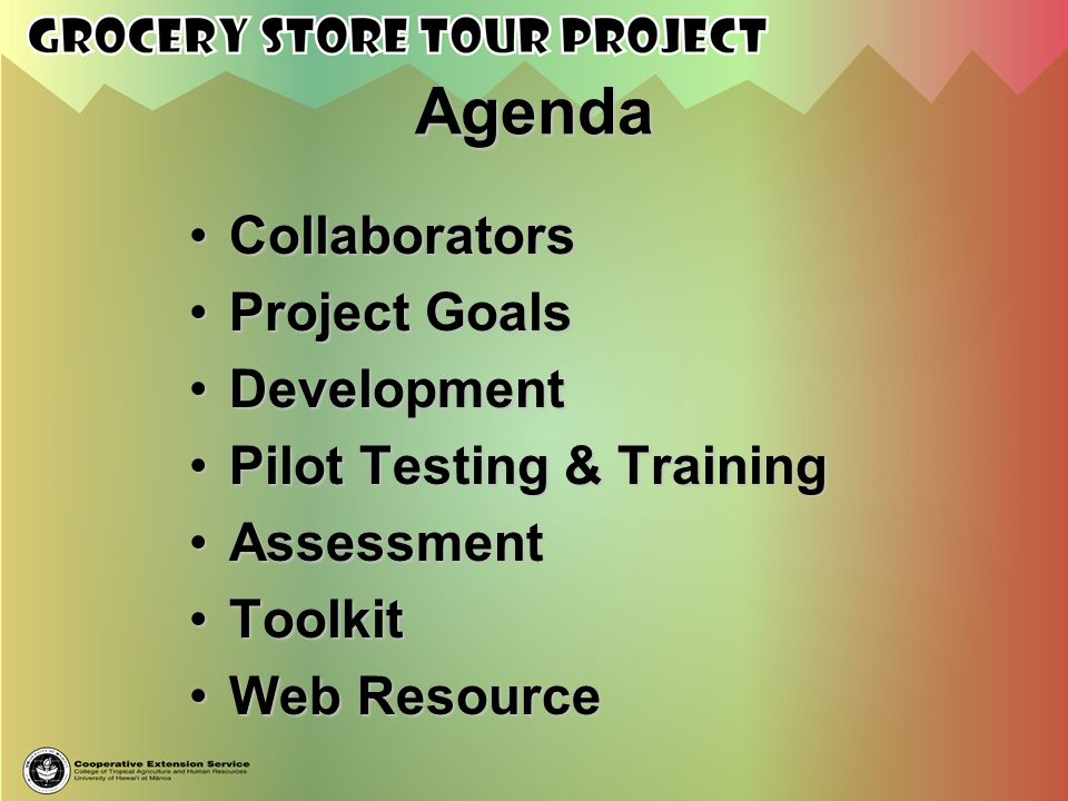 Agenda Collaborators Project Goals Development