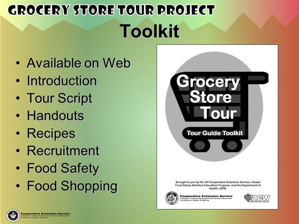 Toolkit Available on Web Introduction Tour Script Handouts Recipes