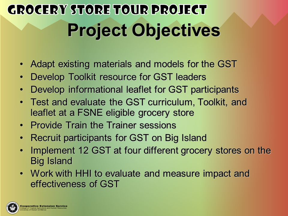 Project Objectives Adapt existing materials and models for the GST