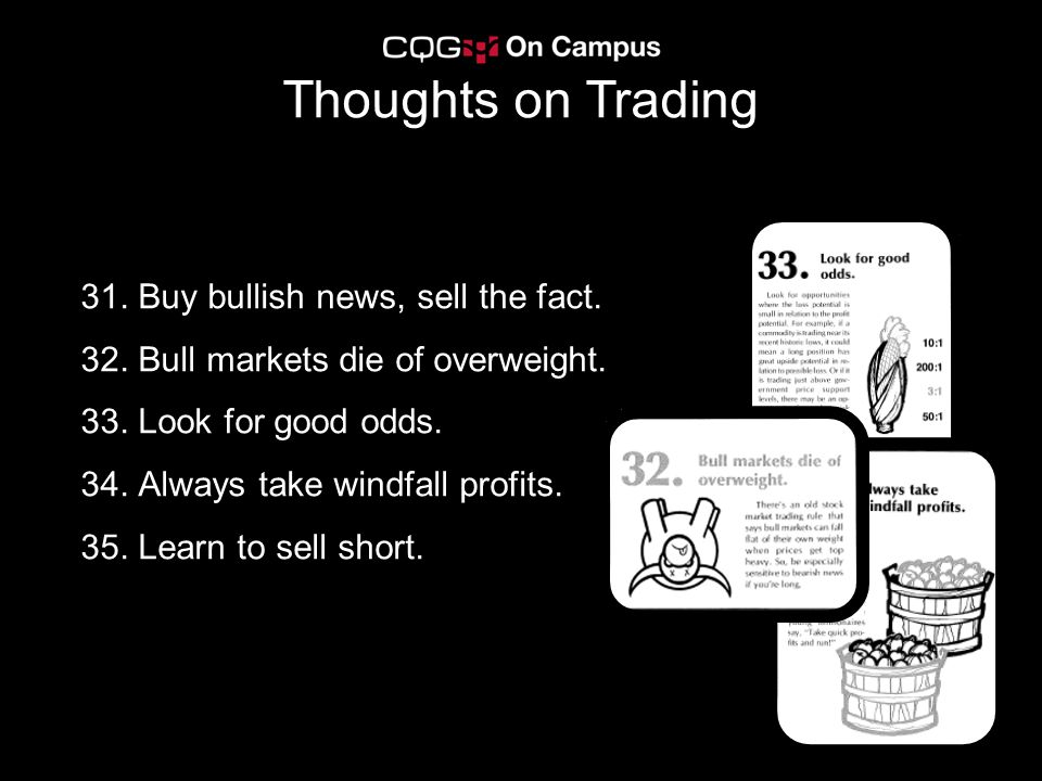 Thoughts on Trading 31. Buy bullish news, sell the fact.