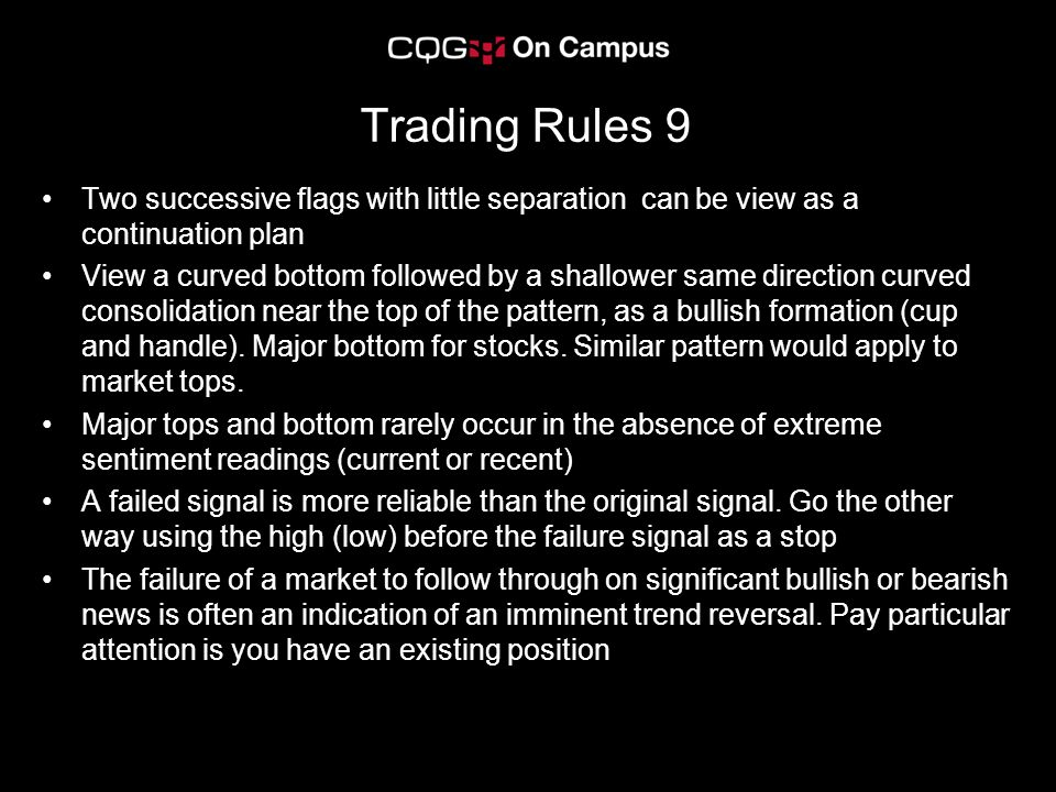 Trading Rules 9 Two successive flags with little separation can be view as a continuation plan.
