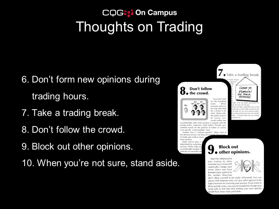 Thoughts on Trading 6. Don't form new opinions during trading hours.