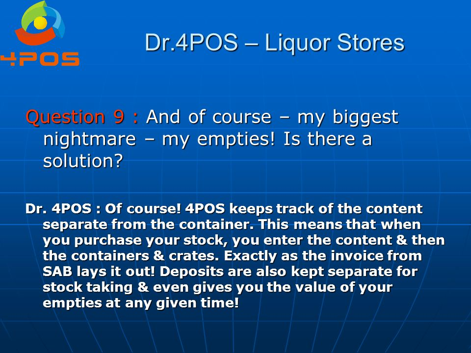 Dr.4POS – Liquor Stores Question 9 : And of course – my biggest nightmare – my empties! Is there a solution