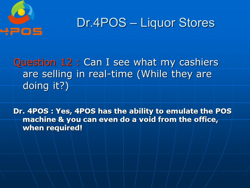 Dr.4POS – Liquor Stores Question 12 : Can I see what my cashiers are selling in real-time (While they are doing it )