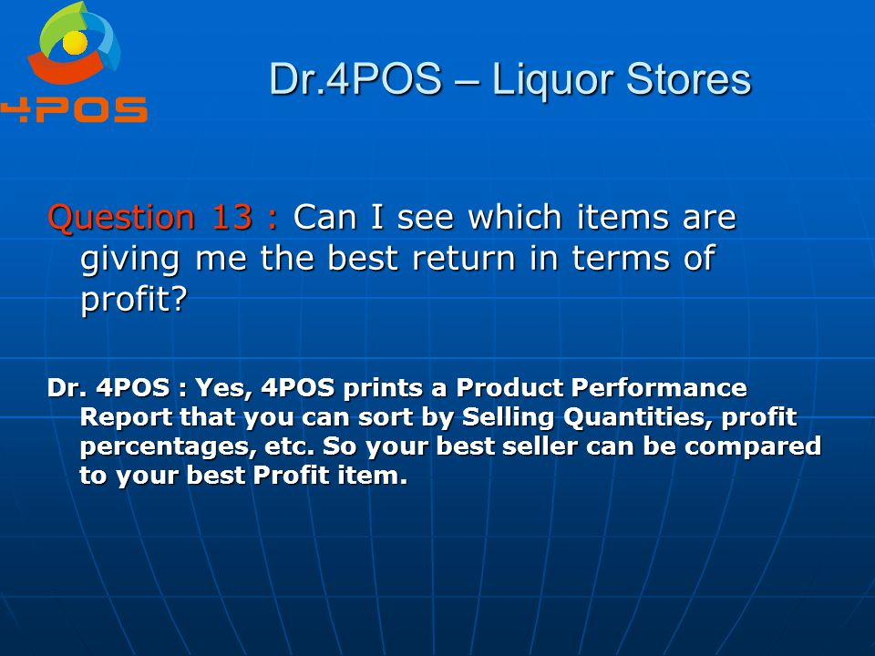 Dr.4POS – Liquor Stores Question 13 : Can I see which items are giving me the best return in terms of profit